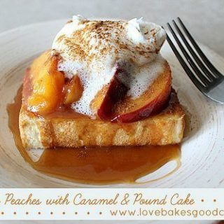 Summer Peaches with Caramel & Pound Cake