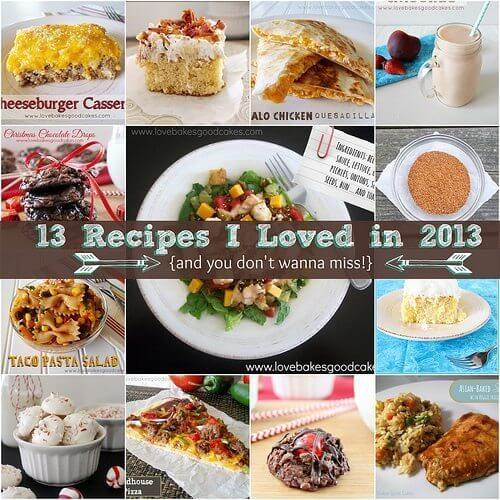 13 Recipes I Loved in 2013 {and you don't wanna miss!}