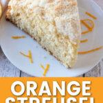 slice of orange streusel coffee cake on plate