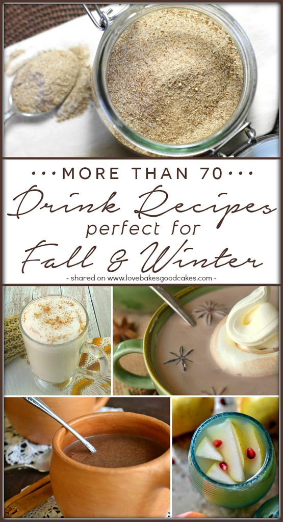 More than 70 Drink Recipes perfect for Fall & Winter