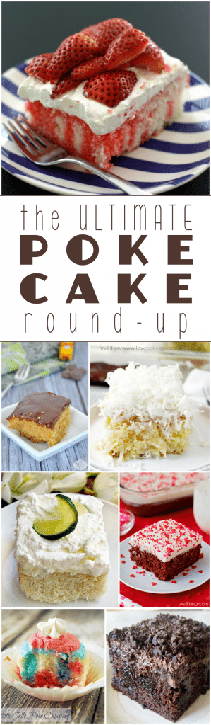 The ULTIMATE Poke Cake Round-Up