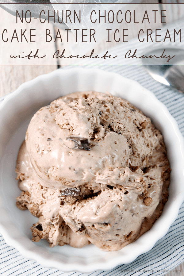 {No-Churn} Chocolate Cake Batter Ice Cream with Chocolate Chunks and Easy Clean Up At Home