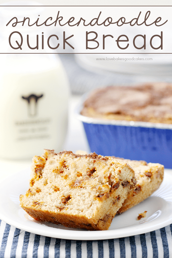 Snickerdoodle Quick Bread