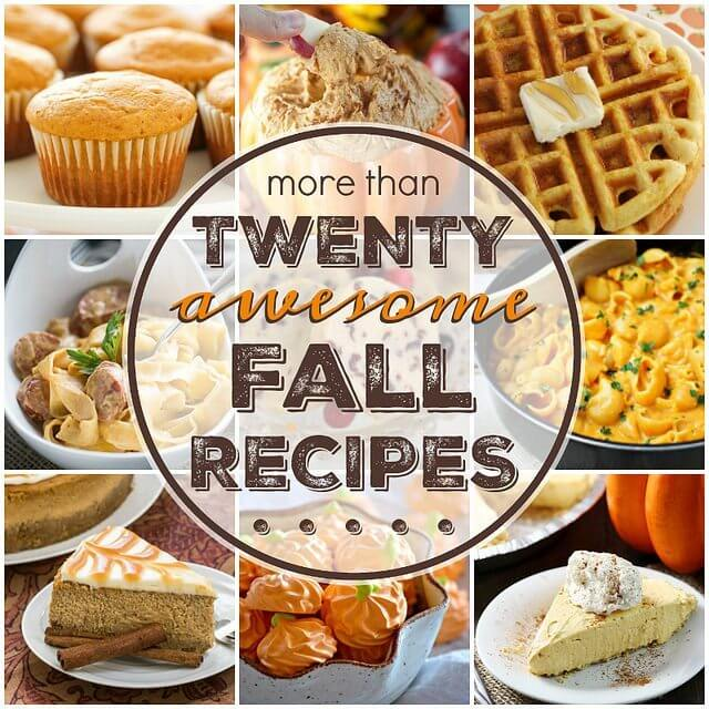 More than 20 AWESOME Fall Recipes!!