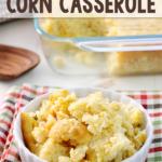 Easy Corn Casserole in a white bowl.