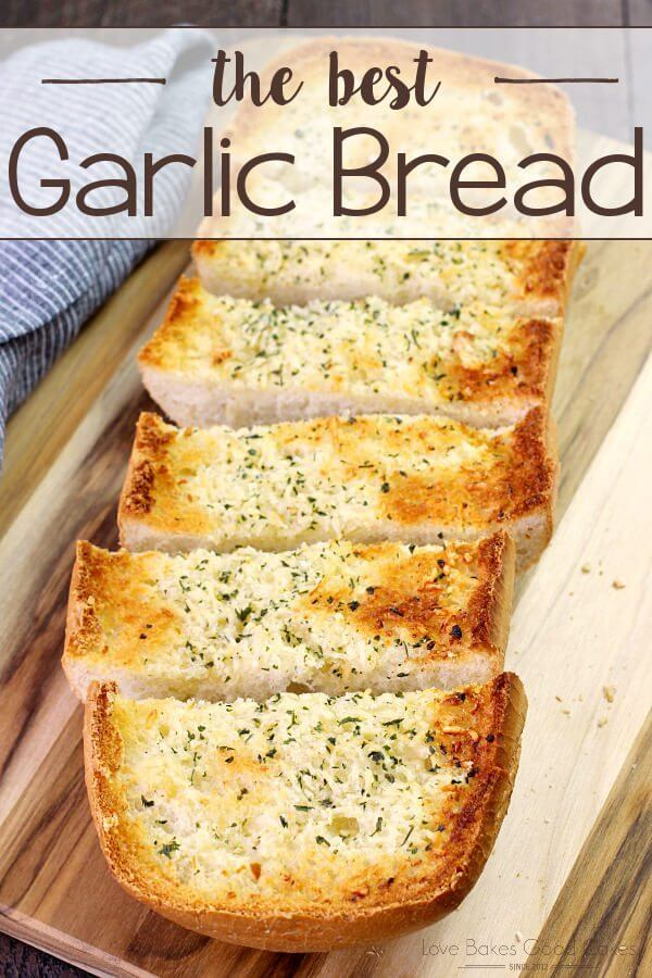 BEST Garlic Bread