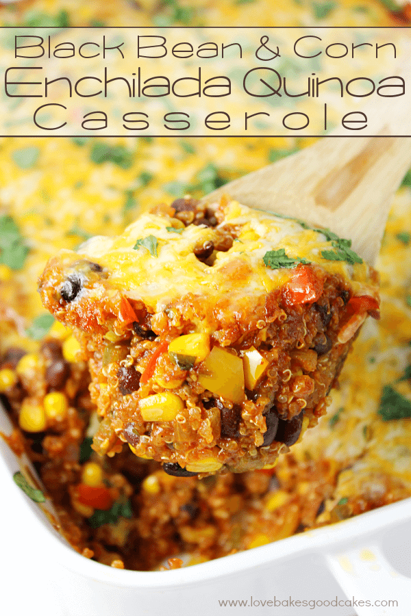 Black Bean and Corn Enchilada QUinoa Casserole in white baking dish