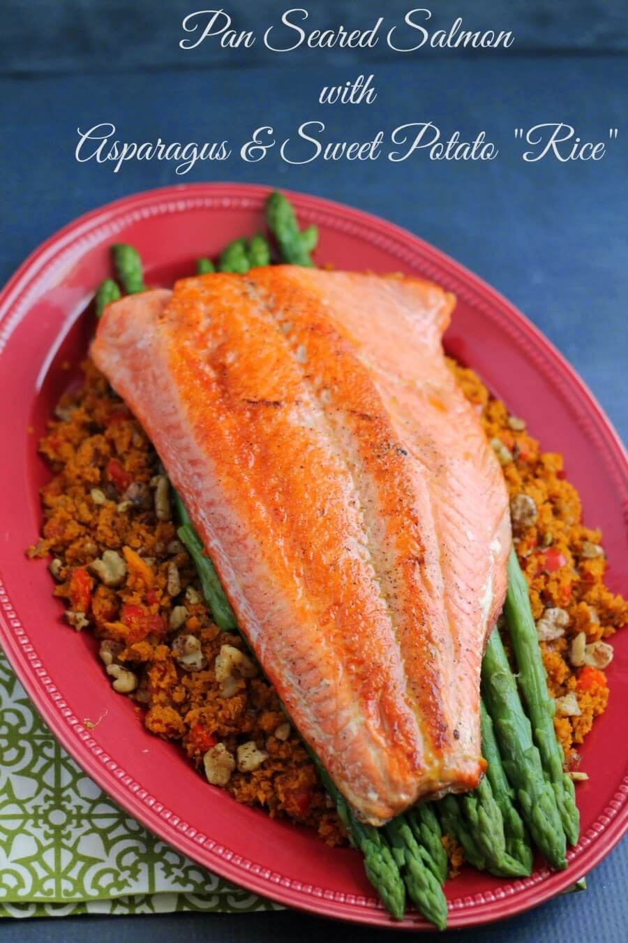 "Pan Seared Salmon with Asparagus & Sweet Potato ""Rice"""