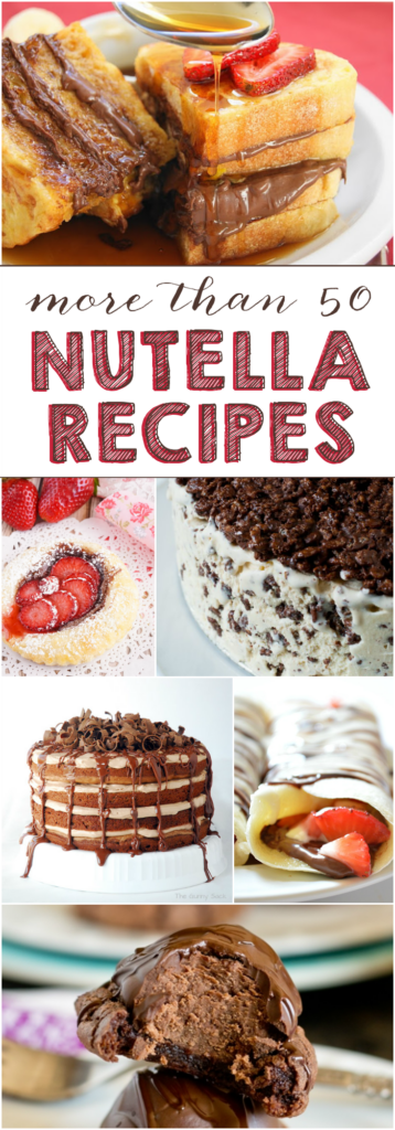 More than 50 Nutella Recipes collage.