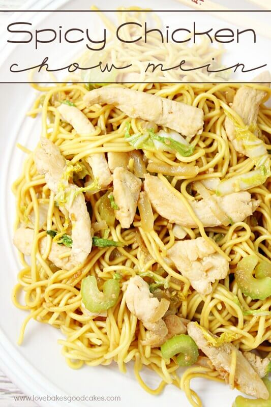 Spicy Chicken Chow Mein on a white plate.
