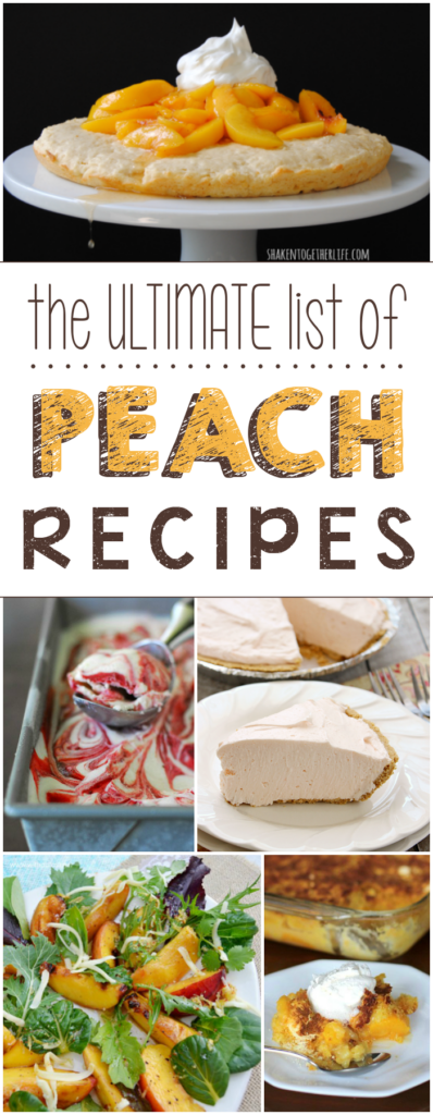 The ULTIMATE List of Peach Recipes collage.