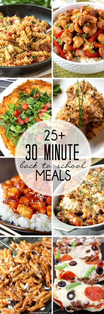 25+ 30-Minute Back to School Meals collage.