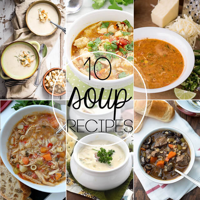 10 Soup Recipes From your Favorite Bloggers collage.