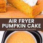 air fryer pumpkin cake pin collage